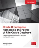 Oracle R Enterprise: Harnessing the Power of R in Oracle Database