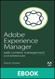 Adobe Experience Manager Quick-Reference Guide: Web Content Management [formerly CQ]
