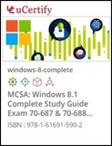 MCSA: Windows 8.1 Complete Study Guide (70-687 & 70-688) Lab and Courseware