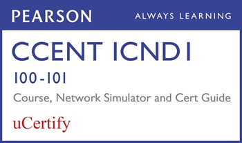 CCENT ICND1 100-101 Pearson uCertify Course, Network Simulator, and Textbook Bundle
