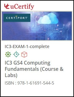 IC3 GS4 Computing Fundamentals (Exam 1) Lab and Courseware