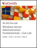 MTA: Windows Server Administration (98-365) Live Lab