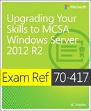 Exam Ref 70-417 Upgrading from Windows Server 2008 to Windows Server 2012 R2 (MCSA) (eBook)