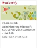 Administering Microsoft SQL Server 2012 Databases  (70-462) Live Lab