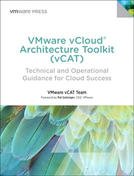 VMware vCloud Architecture Toolkit (vCAT): Technical and Operational Guidance for Cloud Success (eBook)