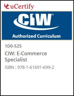 CIW: E-Commerce Specialist (1D0-525) Courseware