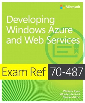Exam Ref 70-487 Developing Windows Azure and Web Services (MCSD) (eBook)