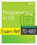 Exam Ref 70-483 Programming in C#, 2nd Edition