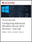 MCSA/MCSE - Configuring Advanced Windows Server  2012 (70-412) Live Lab