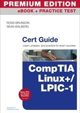 CompTIA Linux+ / LPIC-1 Cert Guide Premium Edition eBook and Practice Test