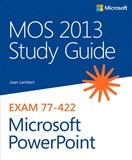 MOS 2013 Study Guide for Microsoft PowerPoint (eBook)