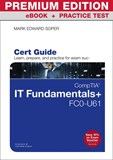 CompTIA IT Fundamentals+ FC0-U61 Cert Guide Premium Edition and Practice Tests
