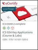 IC3 GS4 Key Applications (Exam 2) Lab and Courseware