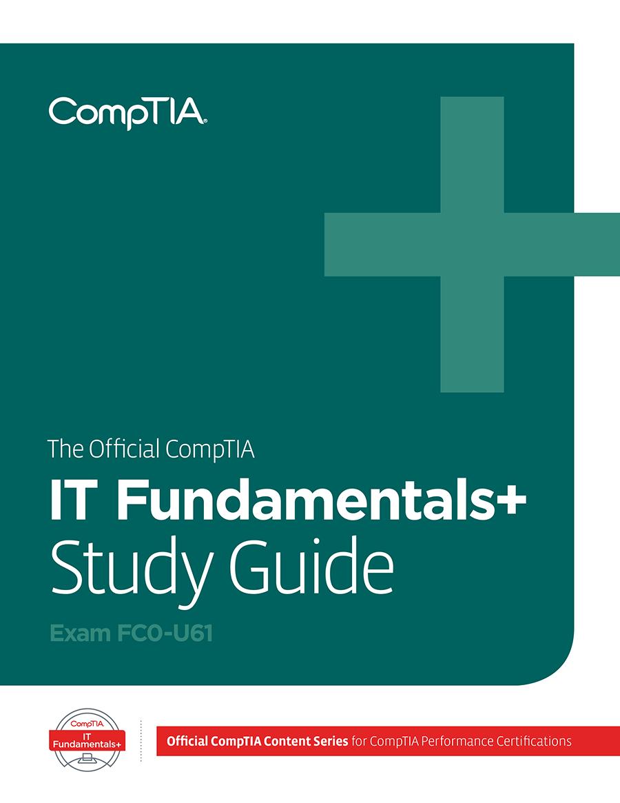 The Official CompTIA IT Fundamentals+ Study Guide (Exam FC0-U61) - CompTIA  Marketplace Academic