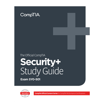 The Official CompTIA Security+ Self-Paced Study Guide (Exam SY0-501