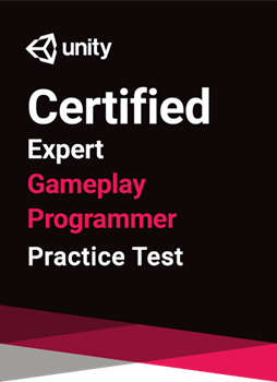 Unity Certified Expert Gameplay Programmer Certification - Practice test