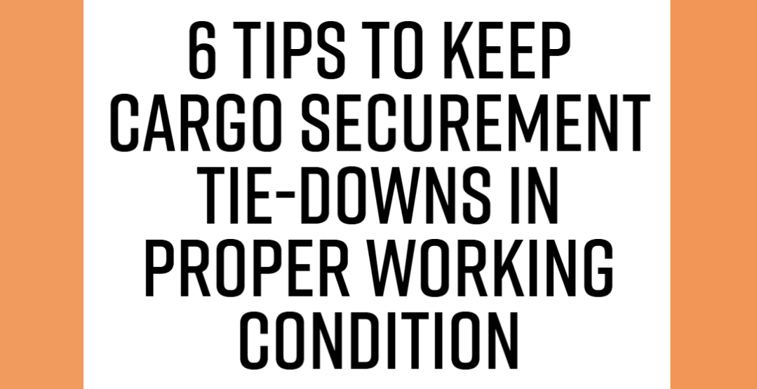 6 Cargo Securement Tips